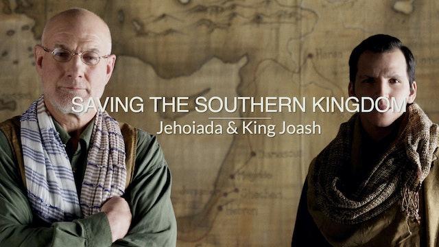 Kings & Prophets EP14 - Saving the Southern Kingdom