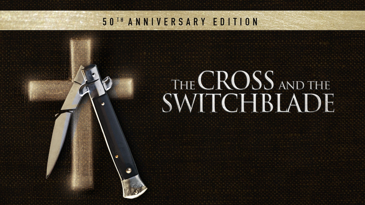 The Cross and the Switchblade - 50th Anniversary Edition