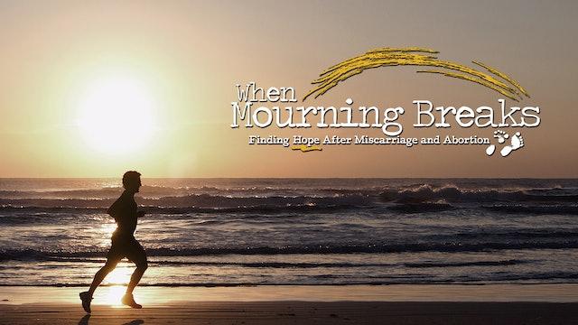 When Mourning Breaks