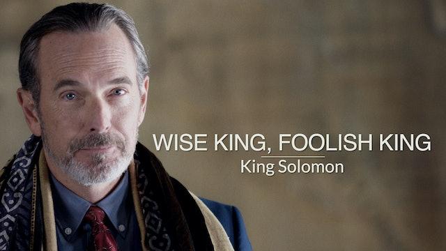 Kings & Prophets EP8 - Wise King, Foolish King