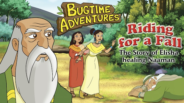 Bugtime Adventures - The Story of Elisha healing Naaman