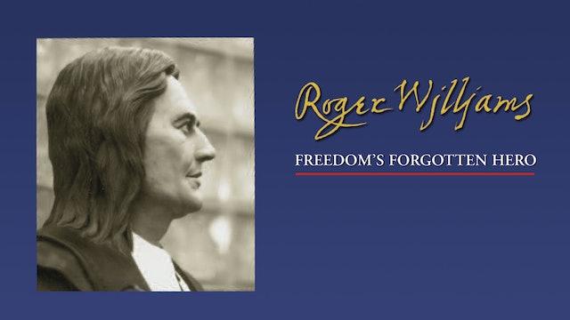 Roger Williams - Freedom's Forgotten Hero