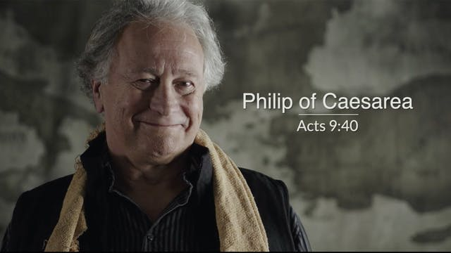 Acts EP11 - Philip of Caesarea