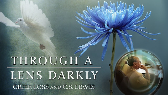 Through a Lens Darkly:  Grief, Loss and C.S. Lewis - Study Guide
