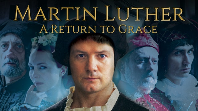 Martin Luther: A Return to Grace