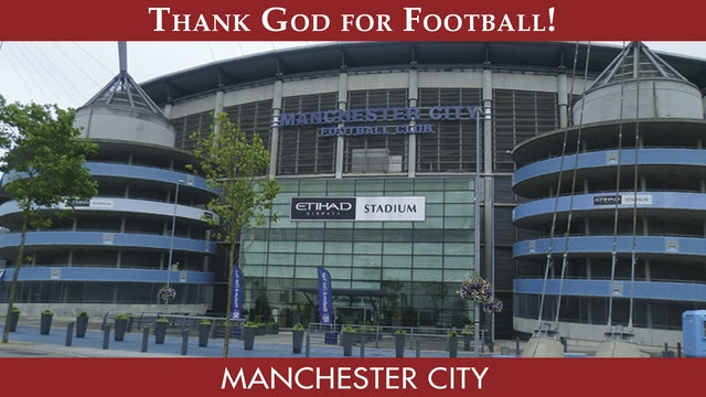 Thank God For Football - Manchester City F.C.
