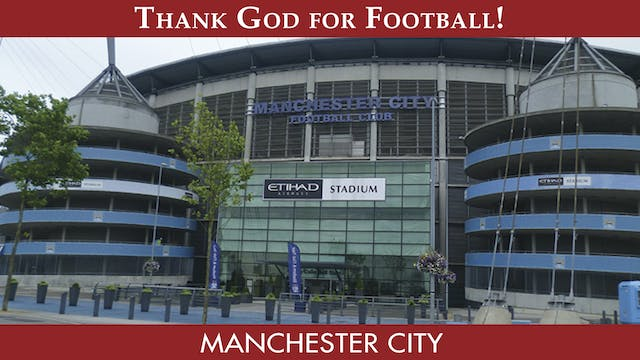 Thank God For Football - Manchester C...