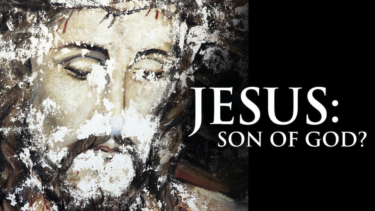 Jesus: Son of God?