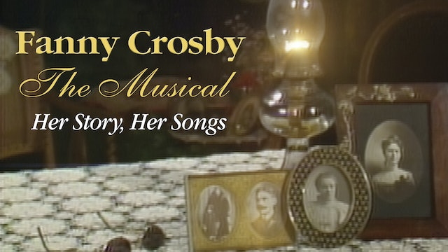 Fanny Crosby - The Musical