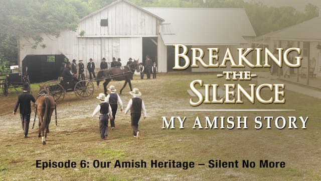 Our Amish Heritage Silent No More