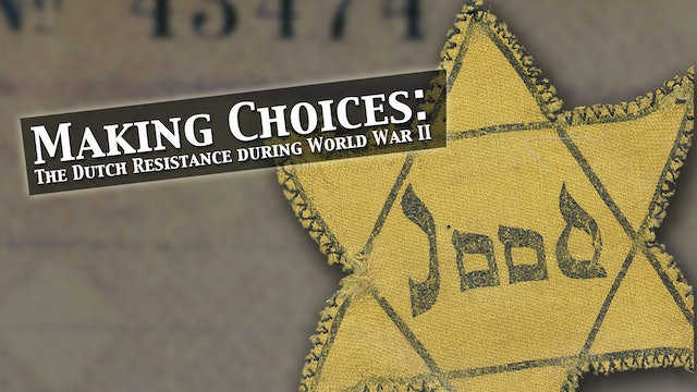 Making Choices: The Dutch Resistence in World War II