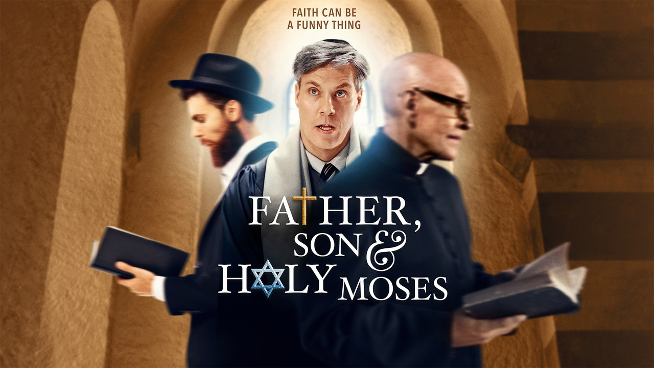 Father, Son & Holy Moses!