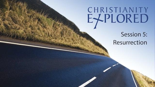 Christianity Explored Session #5 - Resurrection
