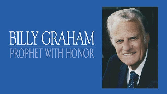 Billy Graham - A Prophet With Honor