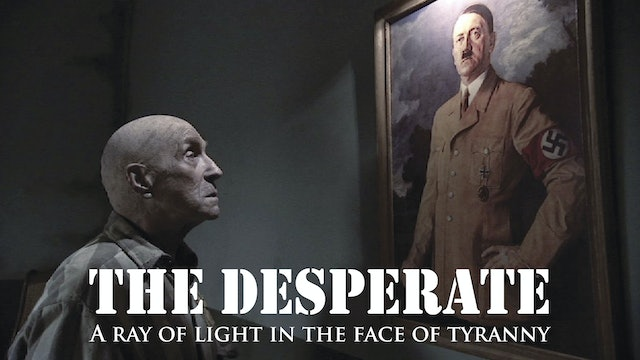 The Desperate: A Ray of Light in the Face of Tyranny