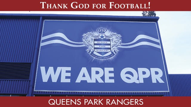 Thank God For Football - Queen Park R...
