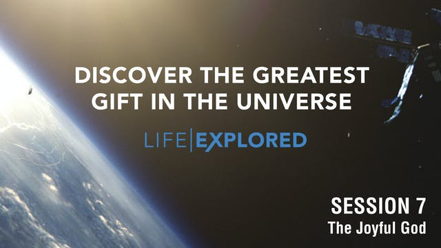 Life Explored - The Joyful God