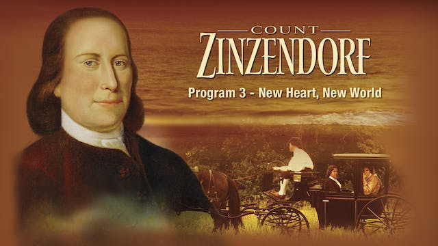 Count Zinzendorf: New Heart, New World