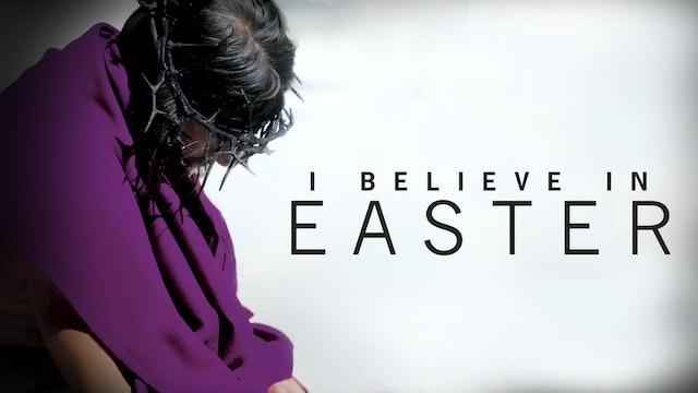I Believe in Easter