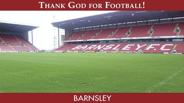 Thank God For Football - Barnsley F.C.