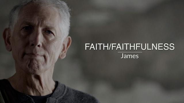 James EP1 - Faith/Faithfulness