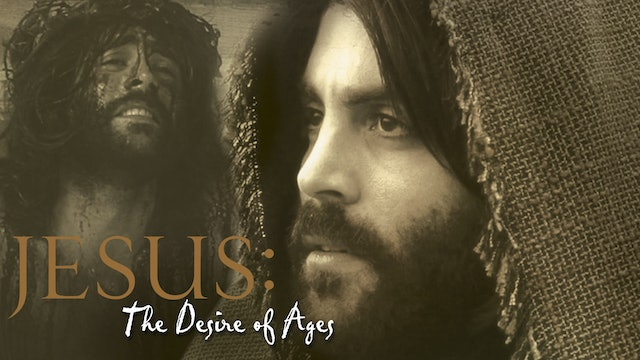 Jesus: The Desire of Ages