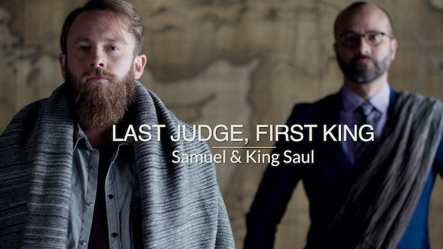 Kings & Prophets EP2 - Last Judge, First King