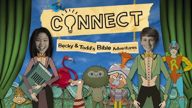 Connect- Becky and Todd's Bible Adventures