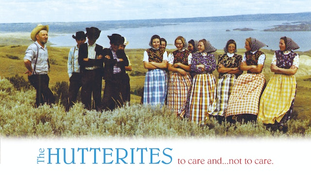 The Hutterites - To Care And Not To Care