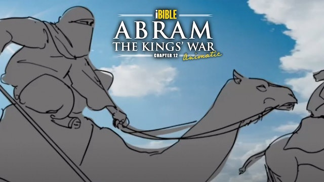 iBIBLE Animatic - Chapter12: Abram And The Kings War