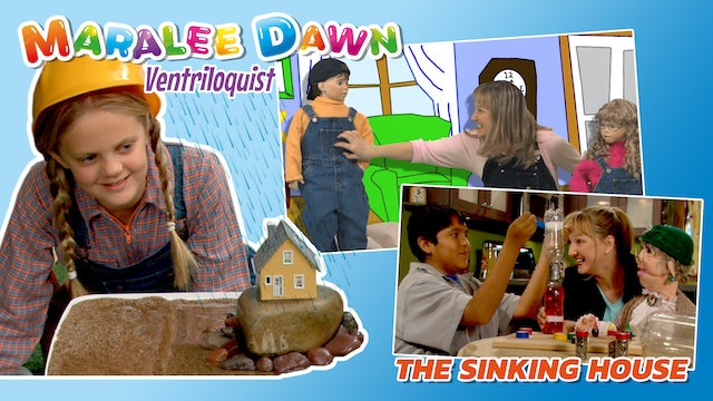Maralee Dawn and Friends: The Sinking House