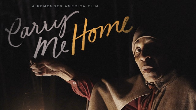 Carry Me Home - A Remember America Film