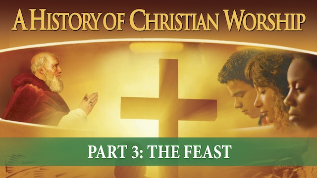 A History of Christian Worship - The Feast