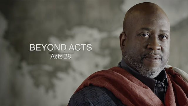 Acts EP18 - Beyond Acts