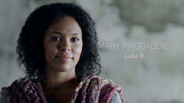 Luke EP9 - Mary Magdalene