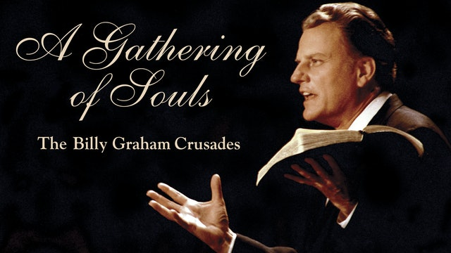 A Gathering of Souls: The Billy Graham Crusades