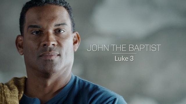 Luke EP3 - John the Baptist