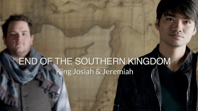 Kings & Prophets EP16 - End of the Southern Kingdom