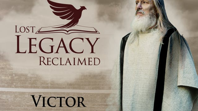 Lost Legacy Reclaimed: Victor