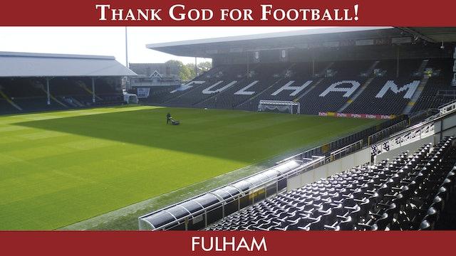 Thank God For Football - Fulham F.C.