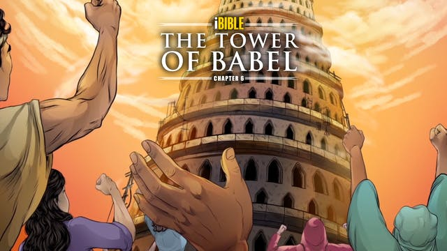 iBIBLE Chapter 6: The Tower of Babel