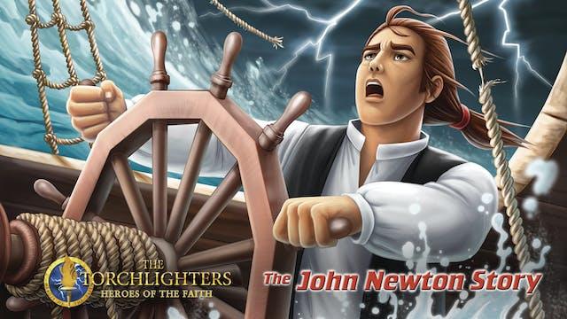 Torchlighters: The John Newton Story