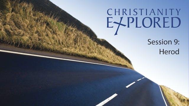 Christianity Explored Session #9 - Herod