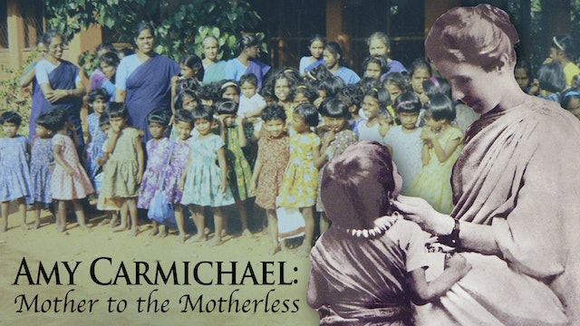 Amy Carmichael: Mother to the Motherless