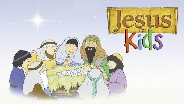 Jesus For Kids - Animated Bible Stories