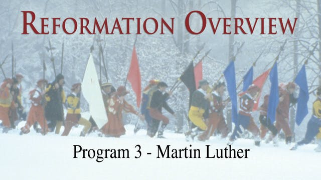 Reformation Overview - Martin Luther