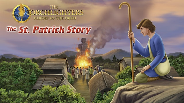 Torchlighters: The St. Patrick Story