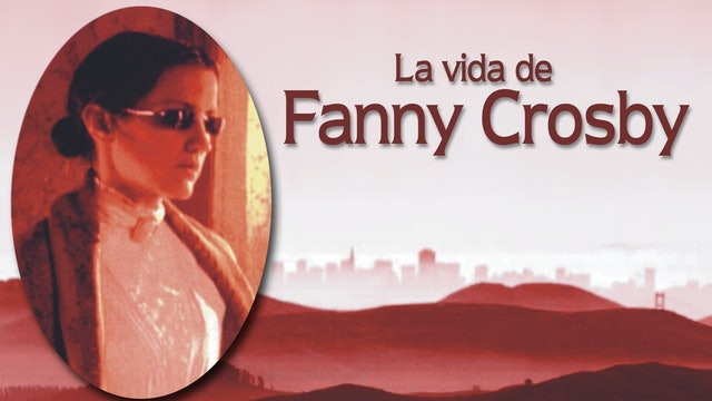 The Fanny Crosby Story - Spanish
