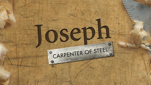 Joseph: Carpenter of Steel