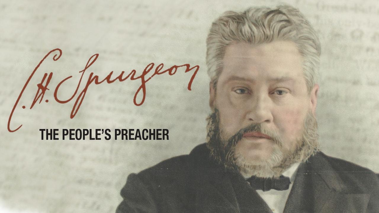 C. H. Spurgeon: The People's Preacher